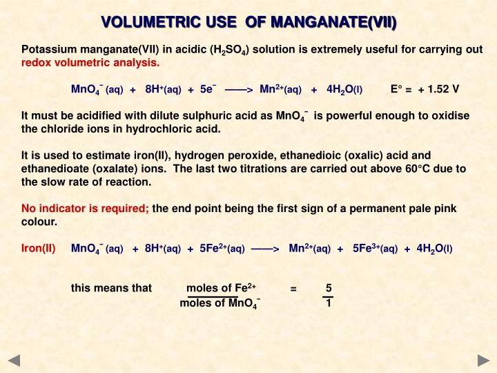 VOLUMETRIC USE  OF MANGANATE(VII)