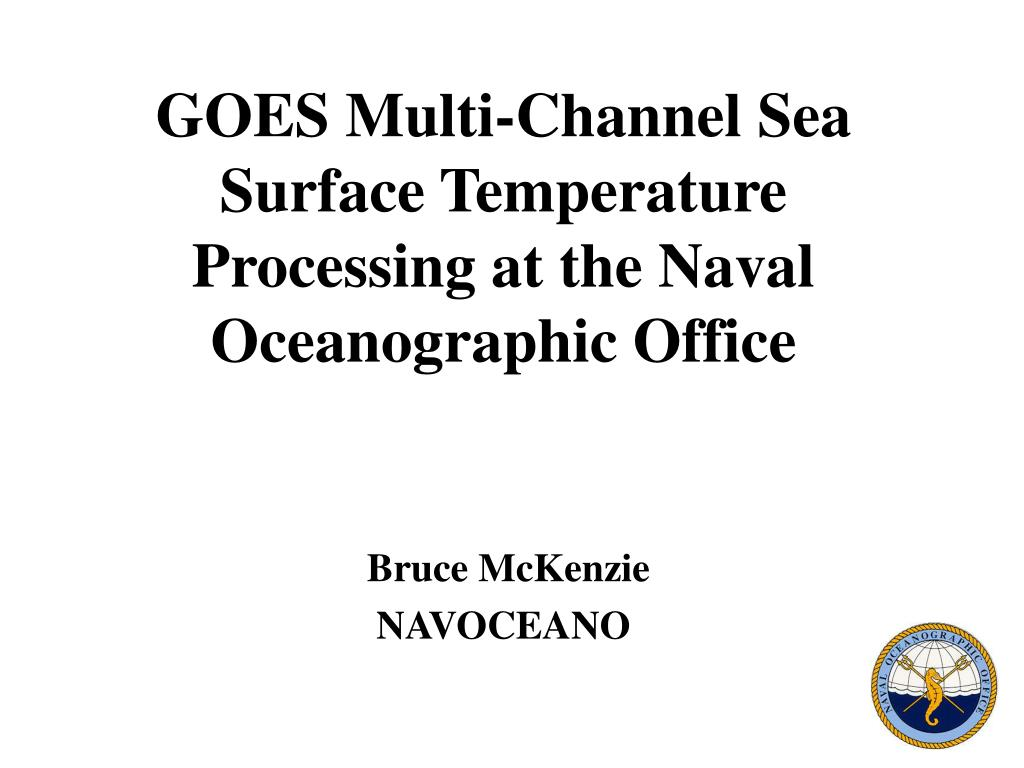 GOES Multi-Channel Sea Surface Temperature Processing at the Naval Oceanographic Office