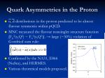 quark asymmetries in the proton
