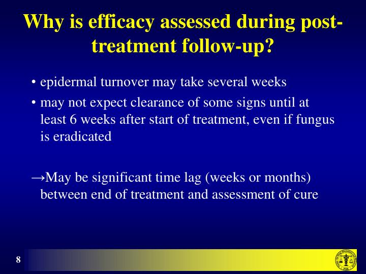 Why is efficacy assessed during post-treatment follow-up?