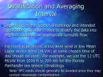 stratification and averaging interval