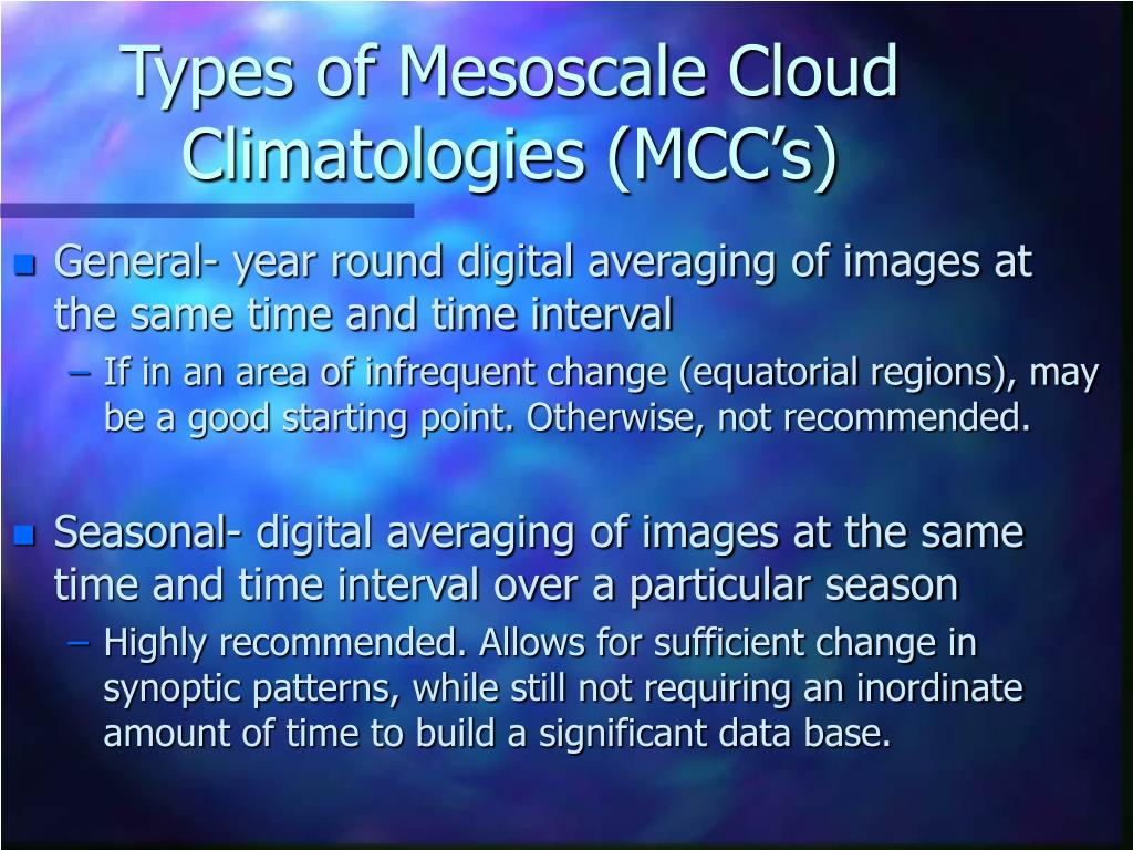 Types of Mesoscale Cloud Climatologies (MCC's)