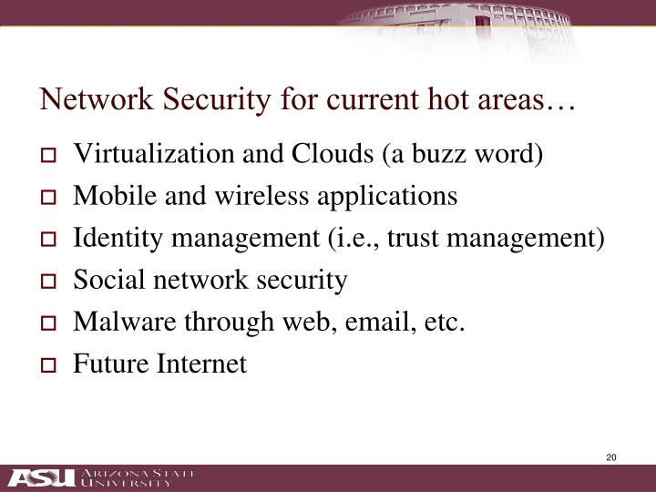 Network Security for current hot areas…
