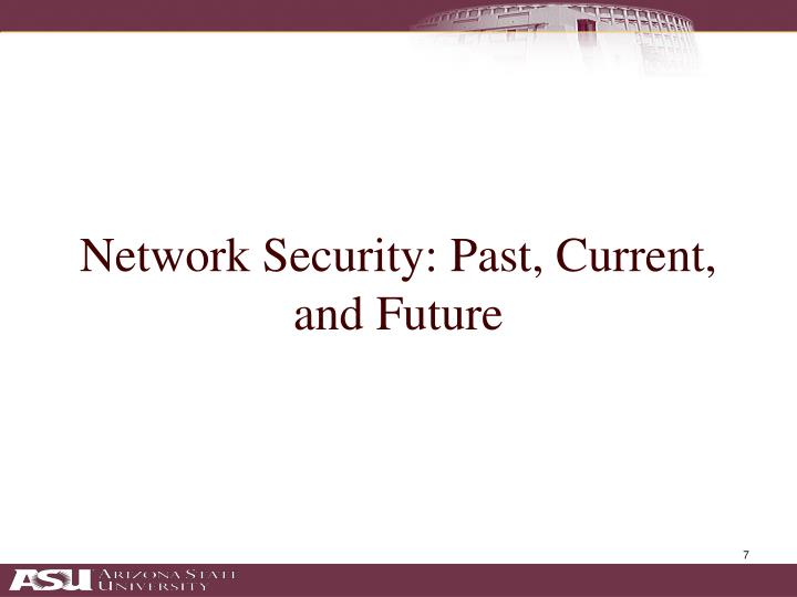 Network Security: Past, Current, and Future