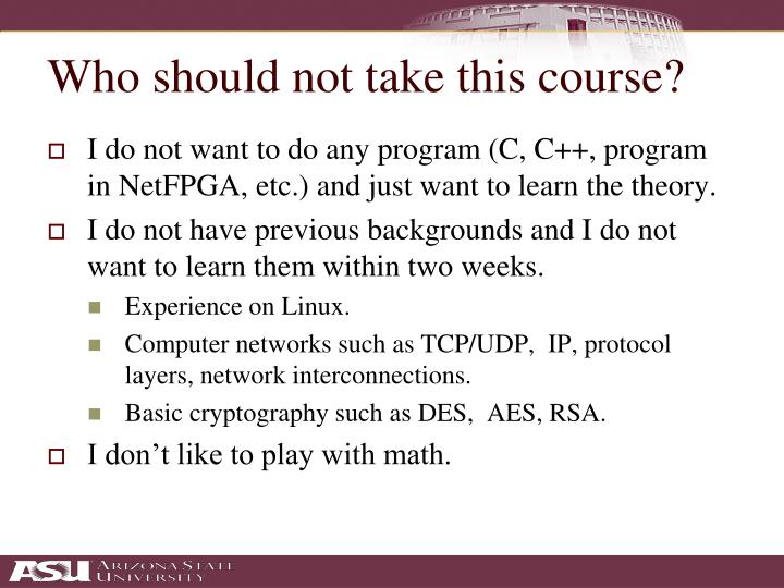 Who should not take this course?