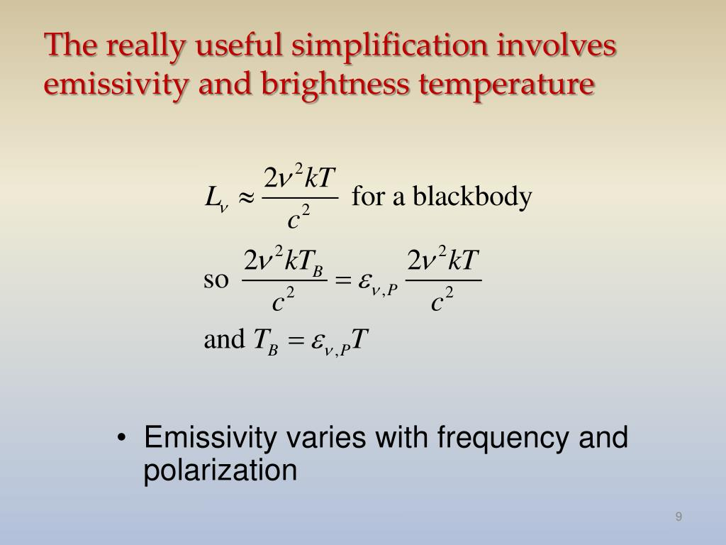 The really useful simplification involves emissivity and brightness temperature