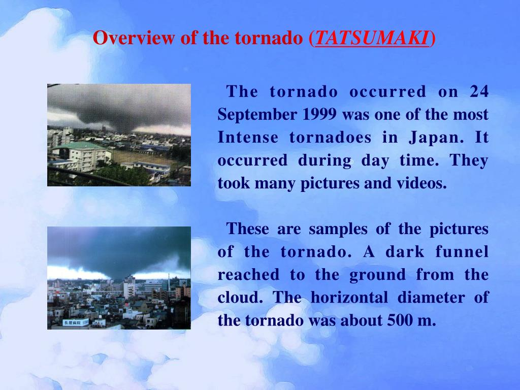 Overview of the tornado