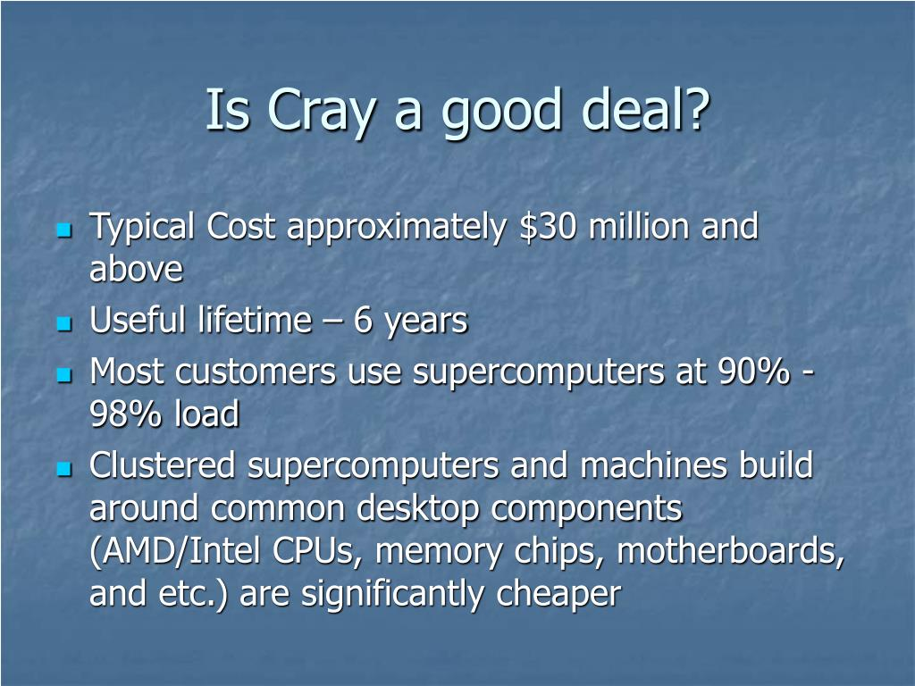 Is Cray a good deal?
