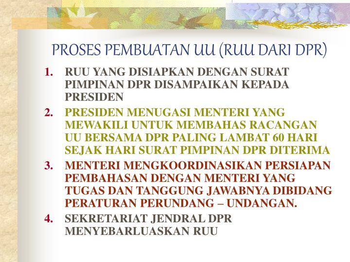 PROSES PEMBUATAN UU (RUU DARI DPR)