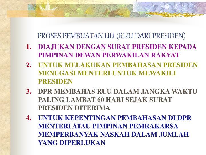 PROSES PEMBUATAN UU (RUU DARI PRESIDEN)