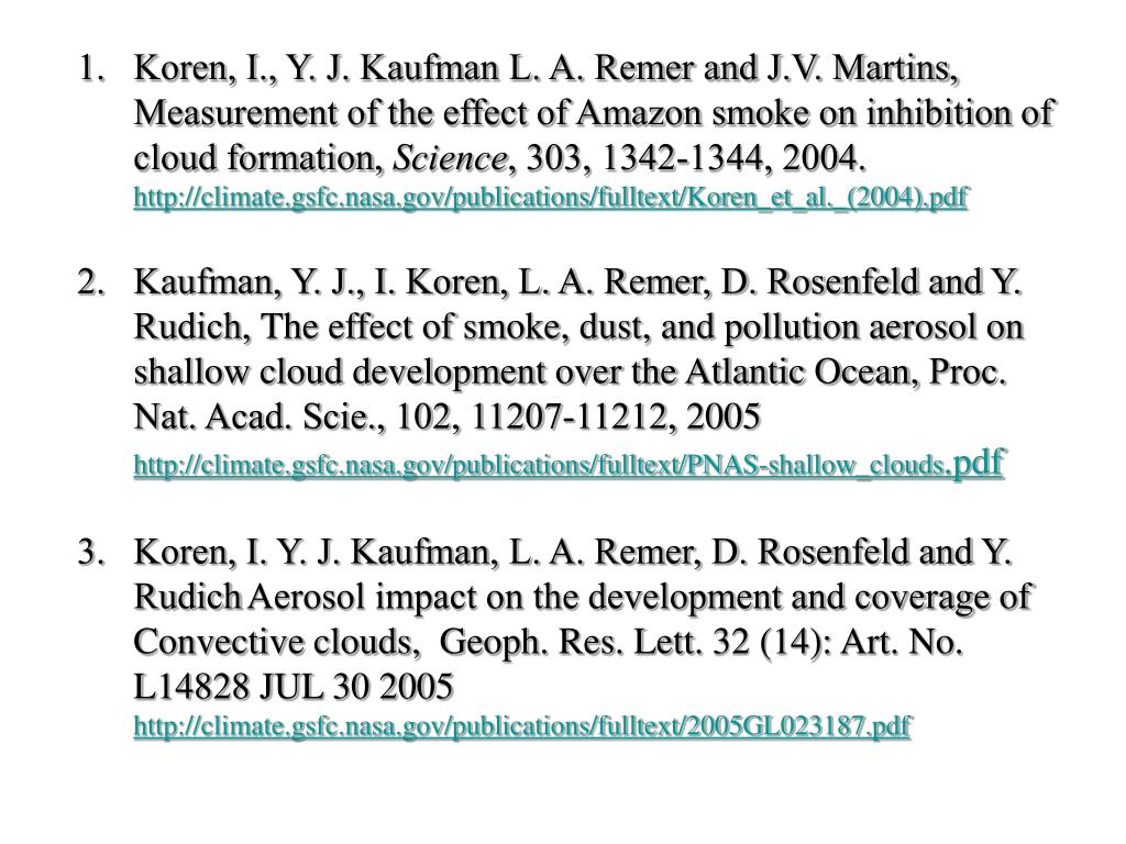 Koren, I., Y. J. Kaufman L. A. Remer and J.V. Martins, Measurement of the effect of Amazon smoke on inhibition of cloud formation,