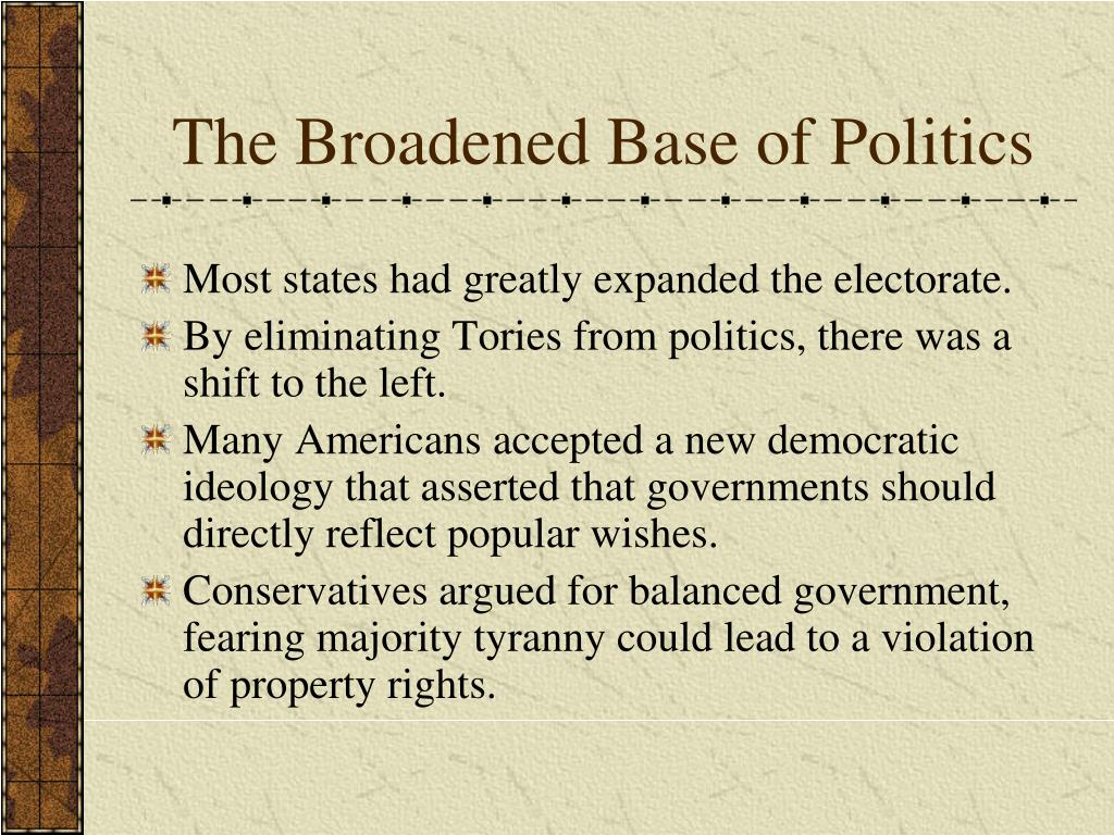 The Broadened Base of Politics