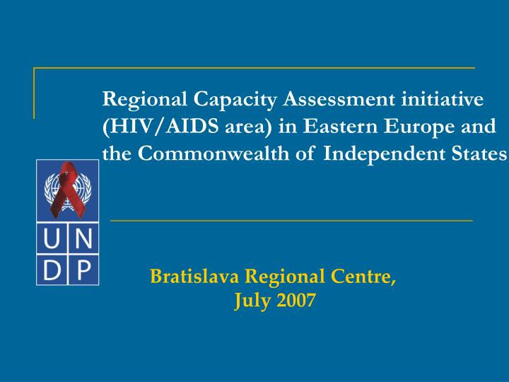 Regional Capacity Assessment initiative (HIV/AIDS area) in Eastern Europe and