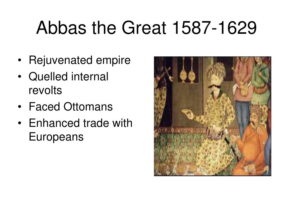 Abbas the Great 1587-1629