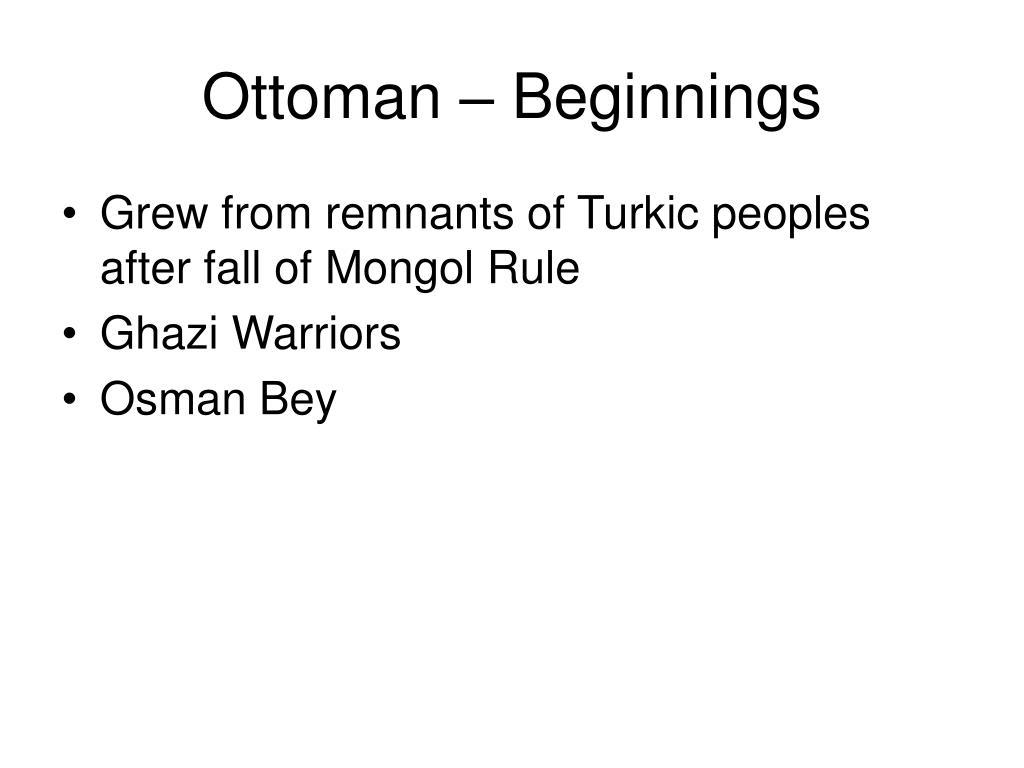 Ottoman – Beginnings