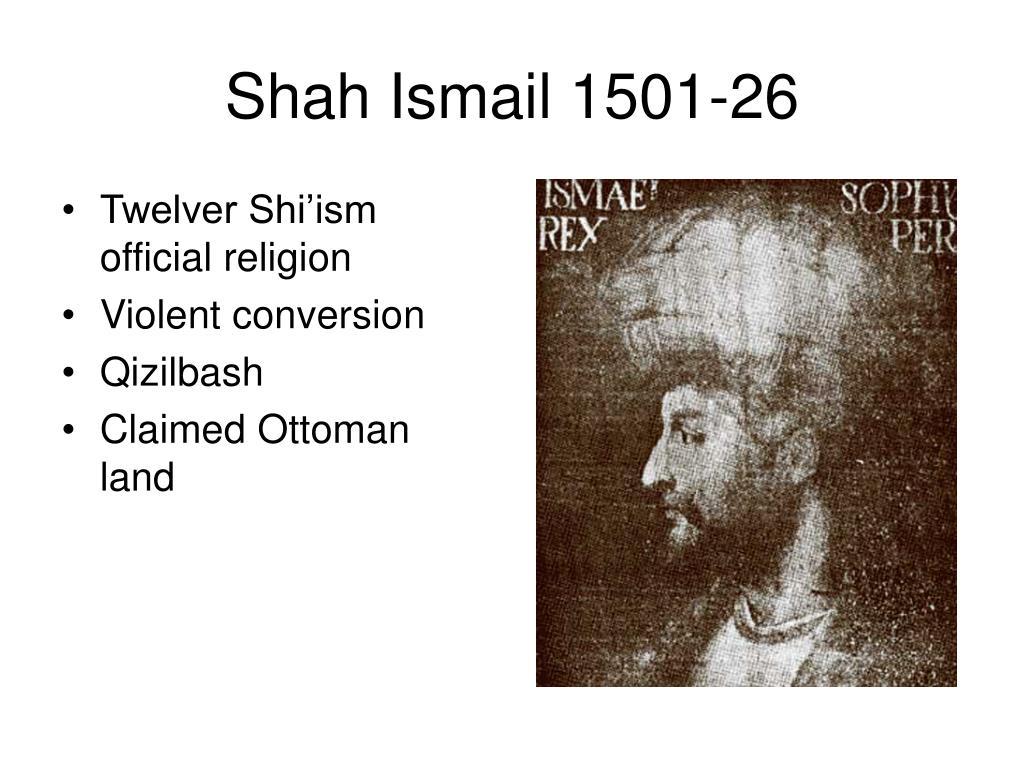 Shah Ismail 1501-26