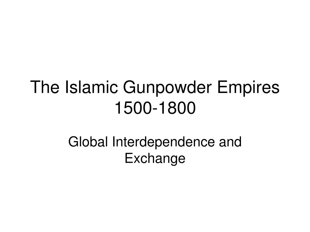 the islamic gunpowder empires 1500 1800