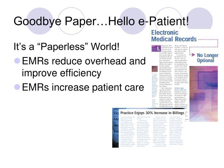 Goodbye Paper…Hello e-Patient!