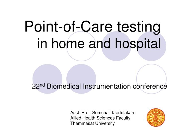 Point of care testing in home and hospital