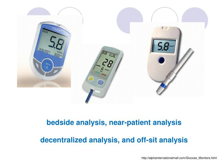 bedside analysis, near-patient analysis