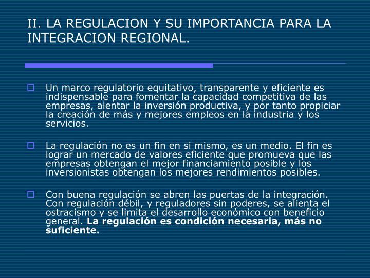 II. LA REGULACION Y SU IMPORTANCIA PARA LA INTEGRACION REGIONAL.