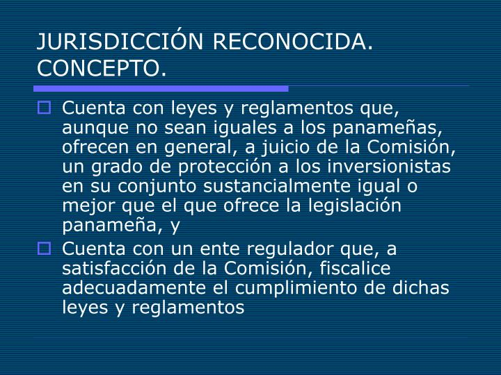 JURISDICCIÓN RECONOCIDA. CONCEPTO.