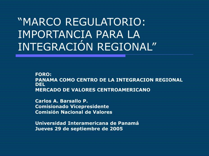 Marco regulatorio importancia para la integraci n regional