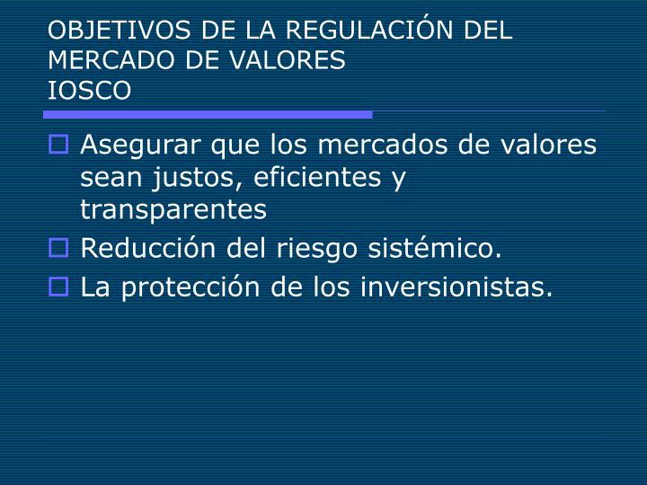OBJETIVOS DE LA REGULACIÓN DEL MERCADO DE VALORES