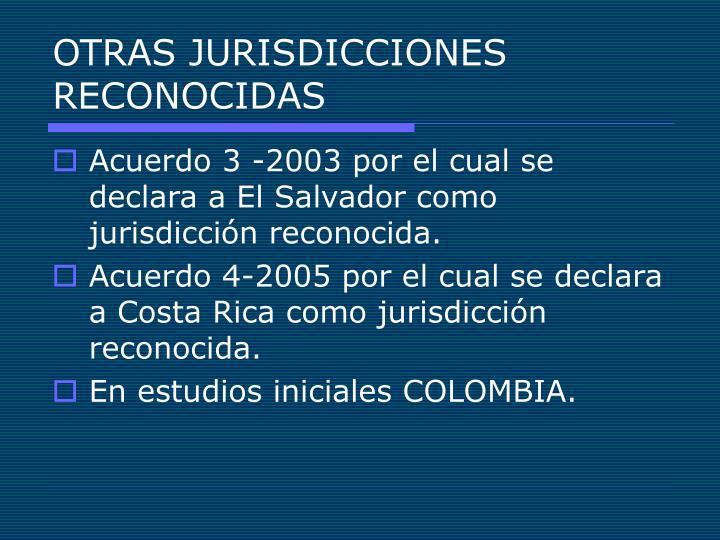 OTRAS JURISDICCIONES RECONOCIDAS