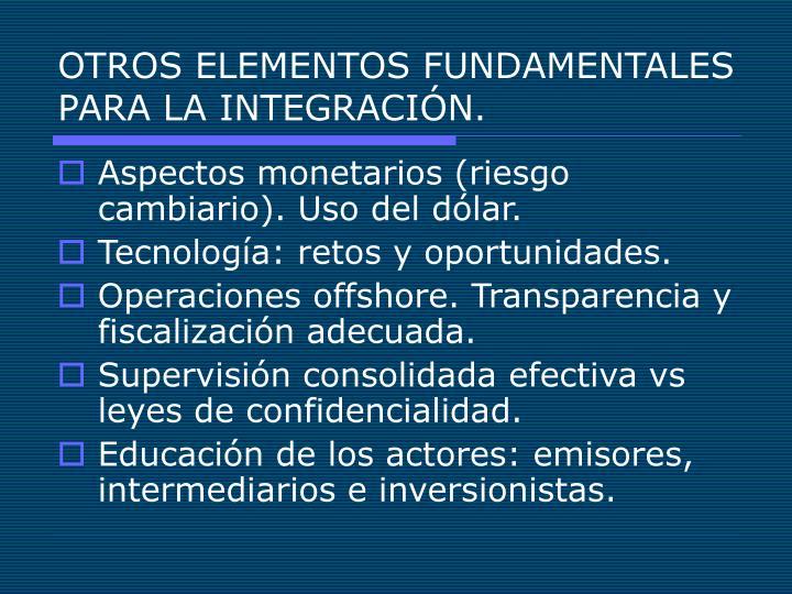 OTROS ELEMENTOS FUNDAMENTALES PARA LA INTEGRACIÓN.