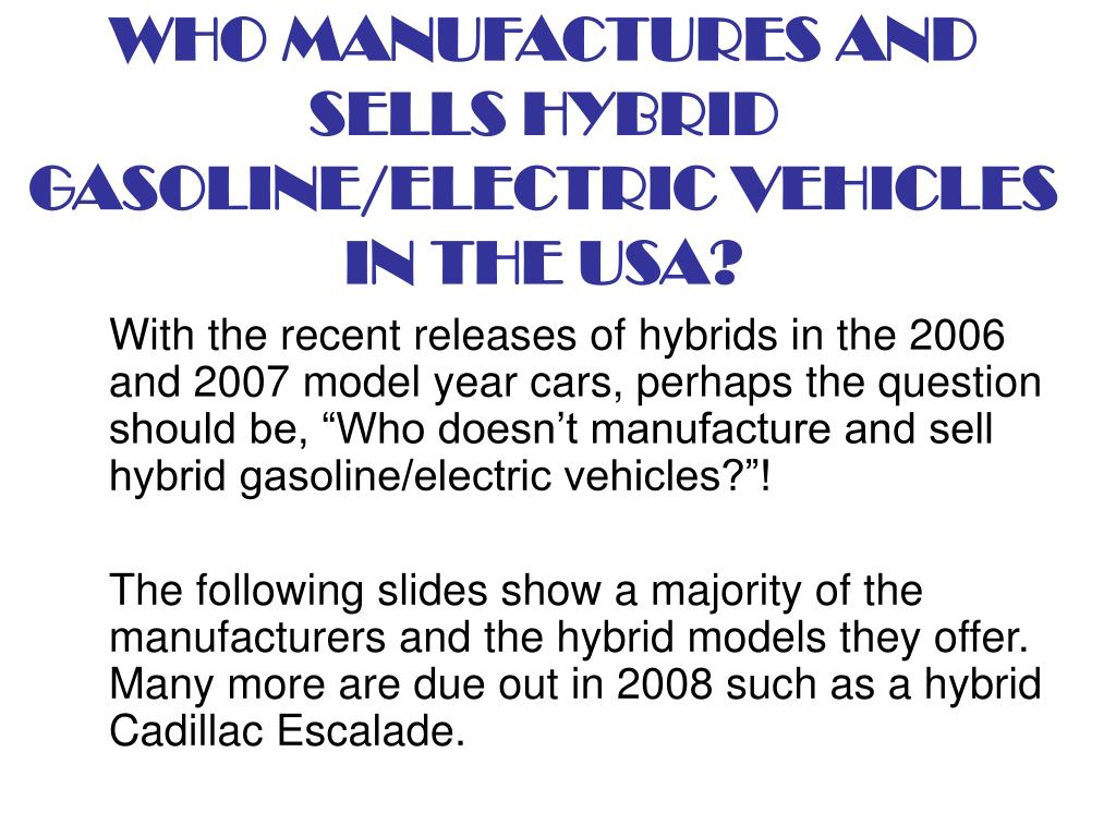 WHO MANUFACTURES AND SELLS HYBRID GASOLINE/ELECTRIC VEHICLES IN THE USA?