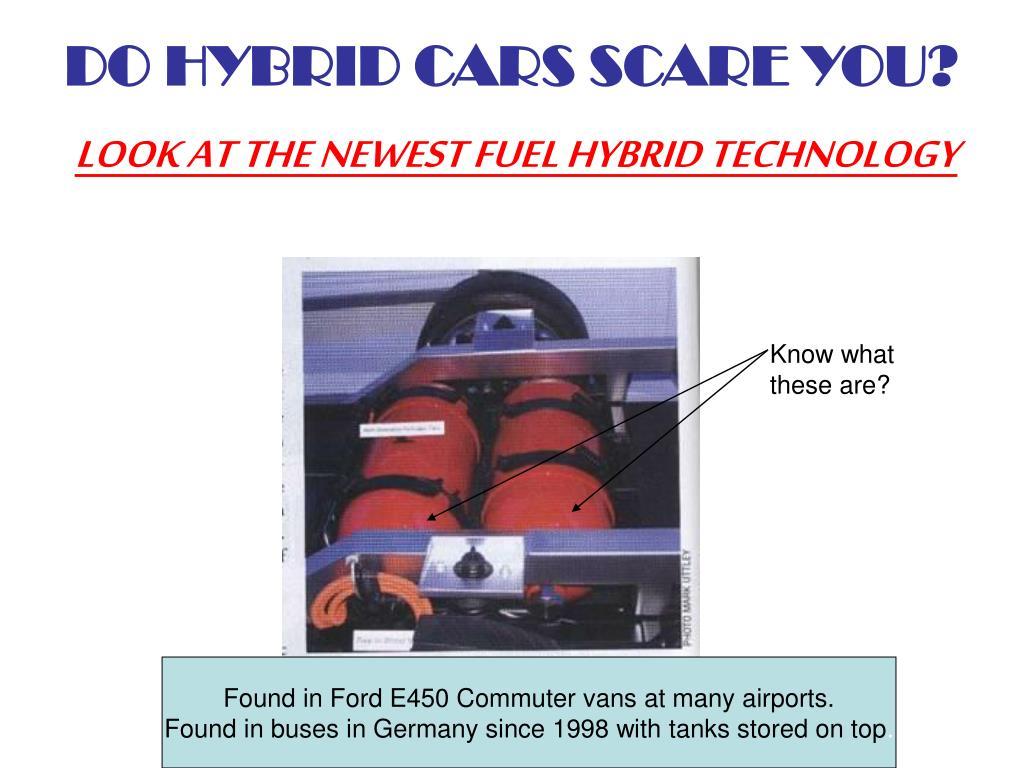 DO HYBRID CARS SCARE YOU?