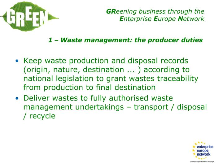 Keep waste production and disposal records (origin, nature, destination ... ) according to national legislation to grant wastes traceability from production to final destination