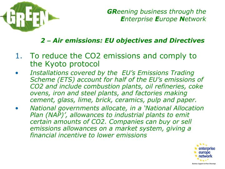 To reduce the CO2 emissions and comply to the Kyoto protocol