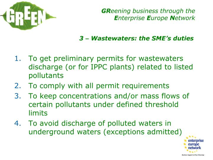 To get preliminary permits for wastewaters discharge (or for IPPC plants) related to listed pollutants