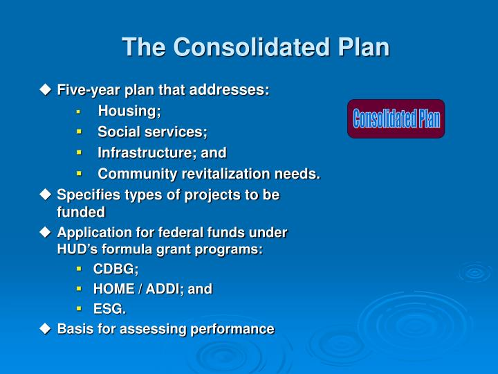 The Consolidated Plan