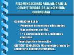 recomendaciones para mejorar la competitividad de la ingenier a colombiana