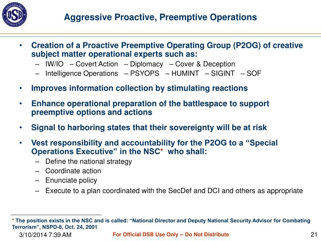 Aggressive Proactive, Preemptive Operations