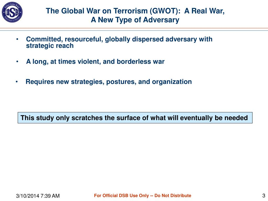 The Global War on Terrorism (GWOT):  A Real War, A New Type of Adversary