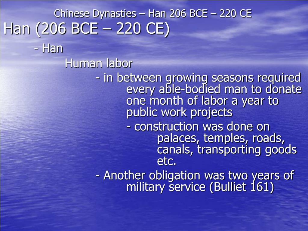 Chinese Dynasties – Han 206 BCE – 220 CE