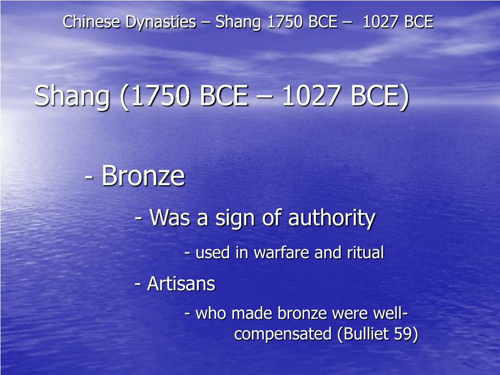 Chinese Dynasties – Shang 1750 BCE –  1027 BCE