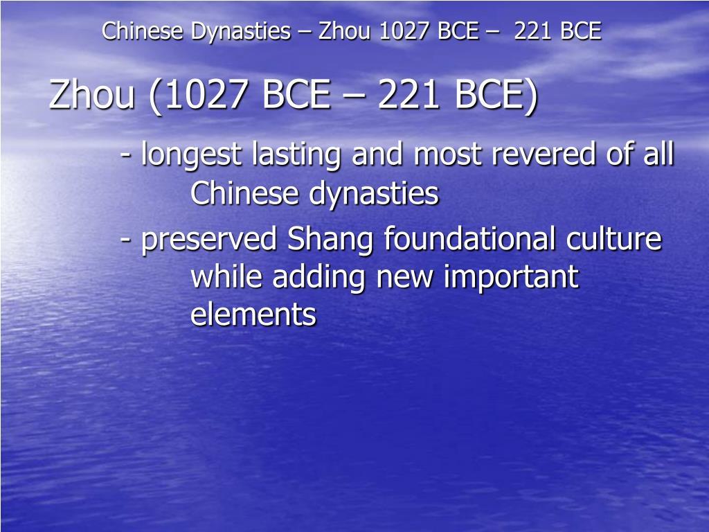 Chinese Dynasties – Zhou 1027 BCE –  221 BCE