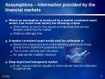 assumptions information provided by the financial markets