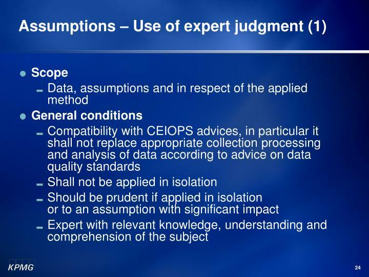 Assumptions – Use of expert judgment (1)