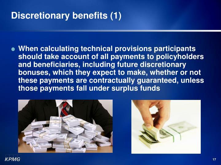 Discretionary benefits (1)