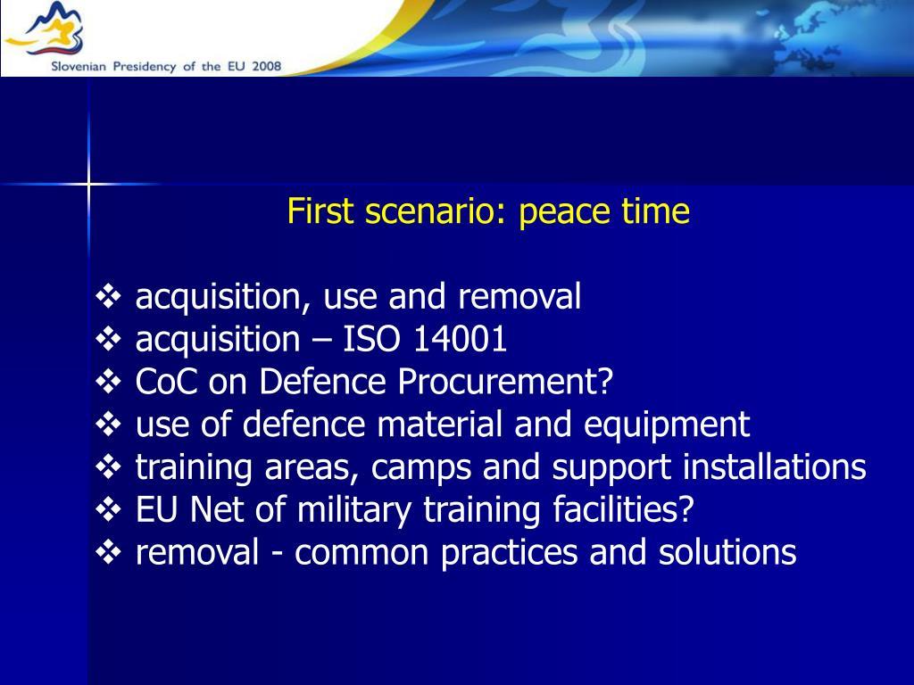 First scenario: peace time