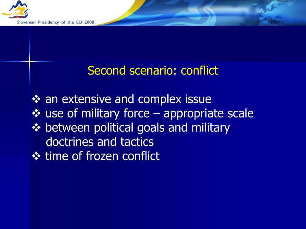 Second scenario: conflict