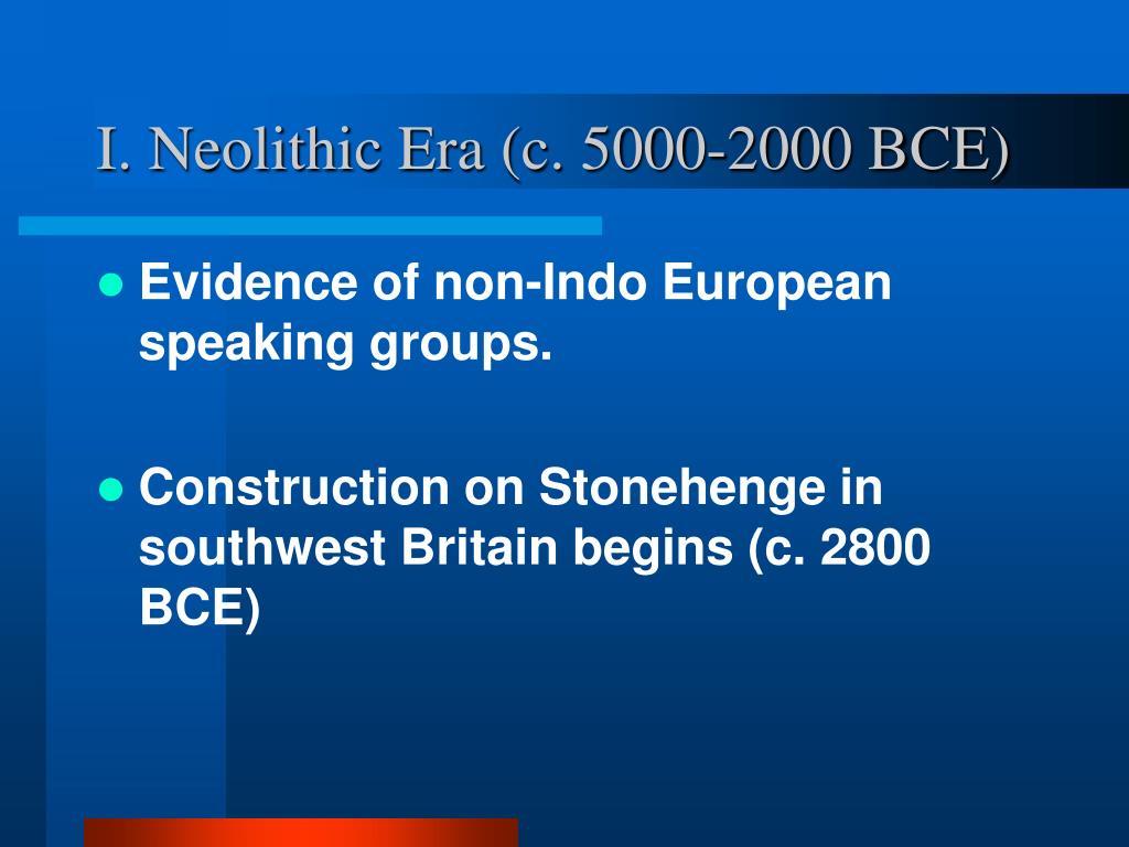 I. Neolithic Era (c. 5000-2000 BCE)