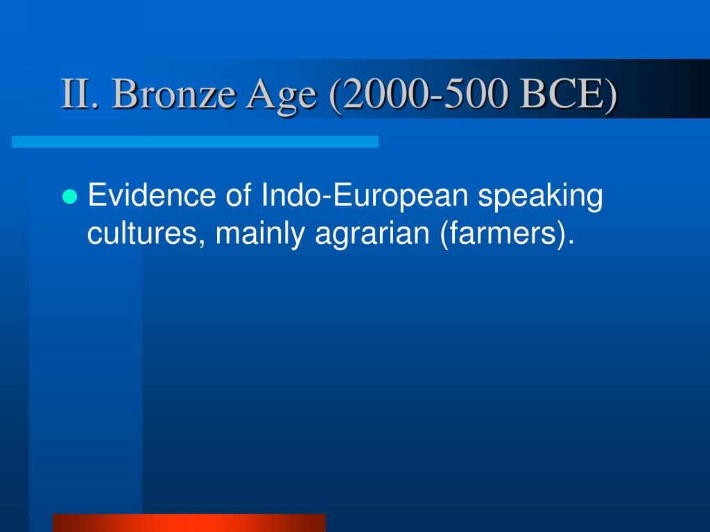 II. Bronze Age (2000-500 BCE)