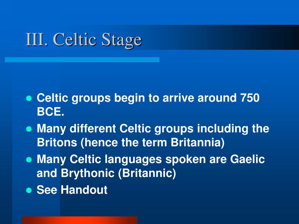 III. Celtic Stage